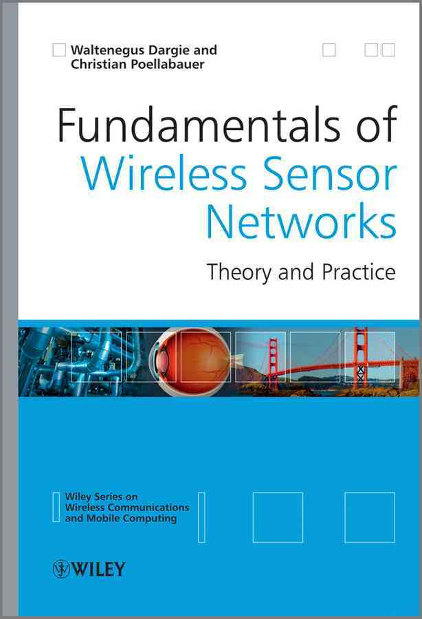 Fundamentals of Wireless Sensor Networks By Dargie, Waltenegus/ Poellabauer, Christian