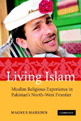 Living Islam By Marsden, Magnus