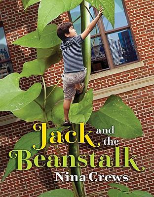 Jack and the Beanstalk By Crews, Nina/ Crews, Nina (ILT)